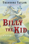 Billy the Kid by Theodore Taylor is for the 12 and up age group.